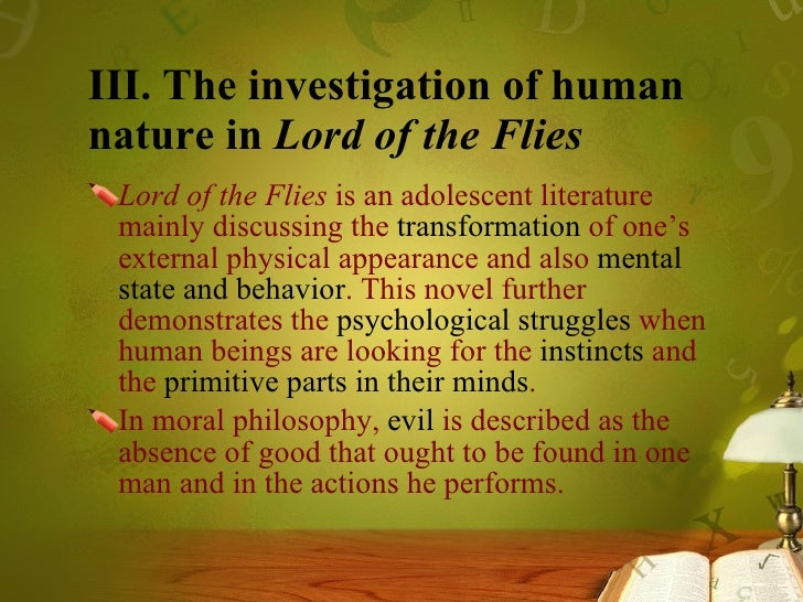 lord of the flies essay innate evil Free essay: inner evil throughout the novel lord of the flies, the boys on the island are continuously faced with numerous fears subsequently there is.