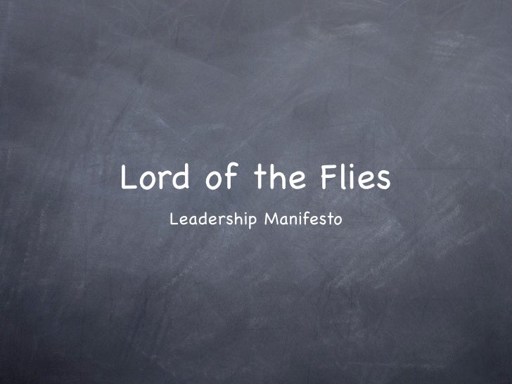 Lord of the Flies    Leadership Manifesto
