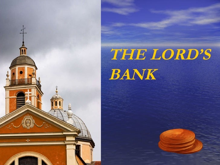 THE LORD'S BANK