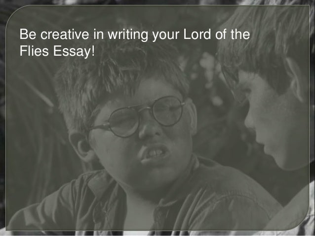 Eng2d lord of the flies essay help