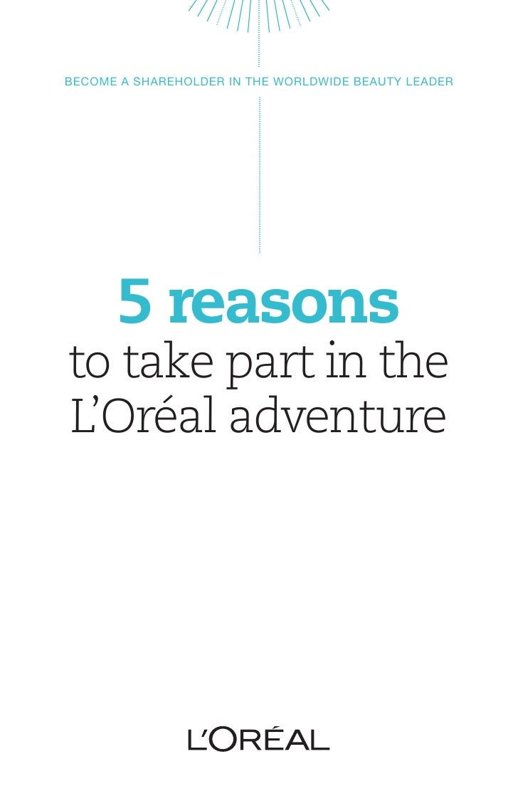 BECOME A SHAREHOLDER IN THE WORLDWIDE BEAUTY LEADER      5 reasonsto take part in theL'Oréal adventure