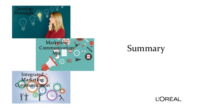 l oreal marketing communication Case assignment analysis week 7 mrkt 5000 l'oreal's integrated marketing communicates a decade old story case summary: l'oreal is a.