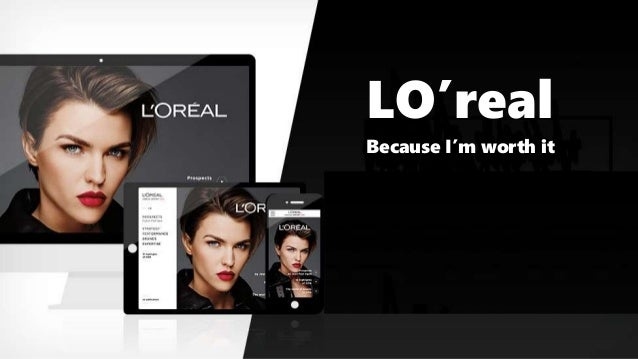 LO'real Because I'm worth it