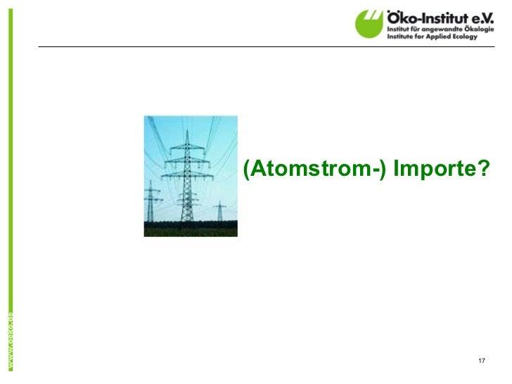 (Atomstrom-) Importe?                   17