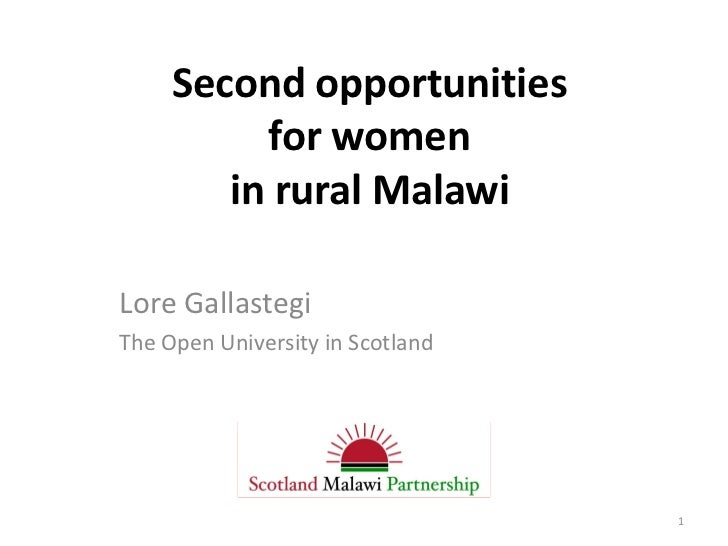 Second opportunities          for women        in rural MalawiLore GallastegiThe Open University in Scotland              ...