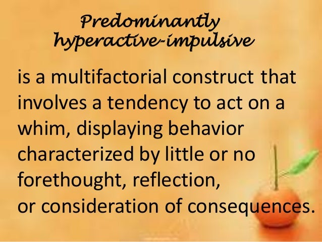 ADHD- Occasionally rebellious ADD- Usually polite and obedient Popularity ADHD- Attract new friends but difficulty bonding...