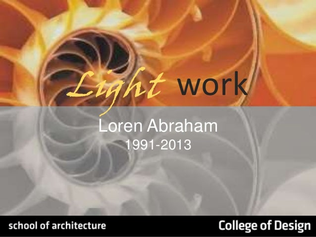 Light work Loren Abraham 1991-2013