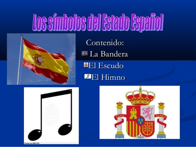 Contenido: La Bandera El Escudo El Himno