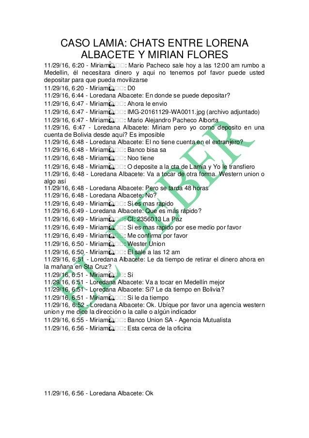 CASO LAMIA: CHATS ENTRE LORENA ALBACETE Y MIRIAN FLORES 11/29/16, 6:20 - Miriam ��: Mario Pacheco sale hoy a las 12:00 am ...