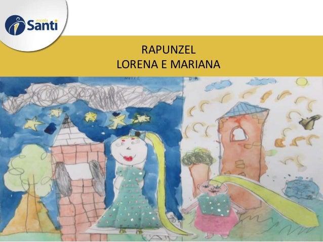 RAPUNZEL LORENA E MARIANA