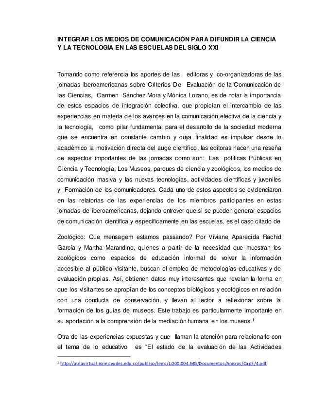 INTEGRAR LOS MEDIOS DE COMUNICACIÓN PARA DIFUNDIR LA CIENCIA Y LA TECNOLOGIA EN LAS ESCUELAS DEL SIGLO XXI Tomando como re...