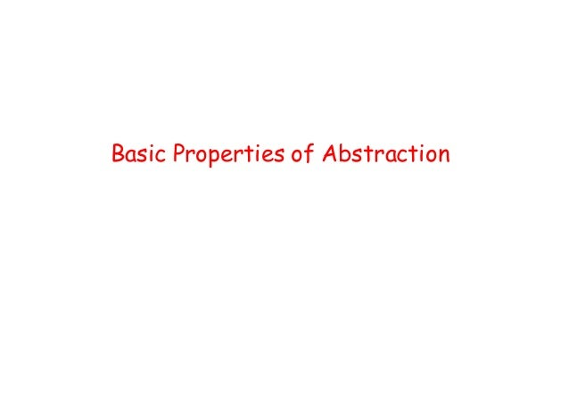 Basic Properties of Abstraction