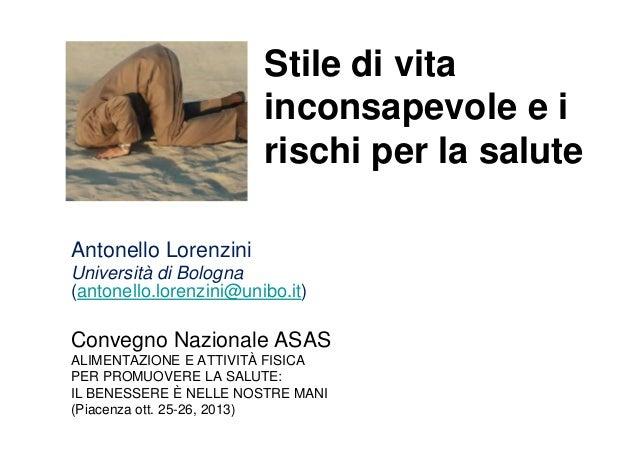 Stile di vita inconsapevole e i rischi per la salute Antonello Lorenzini Università di Bologna (antonello.lorenzini@unibo....