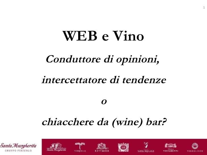 sinistra WEB e Vino Conduttore di opinioni,  intercettatore di tendenze o chiacchere da (wine) bar?
