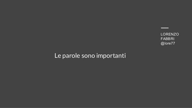 Lorenzo Fabbri - Le parole sono importanti Slide 2