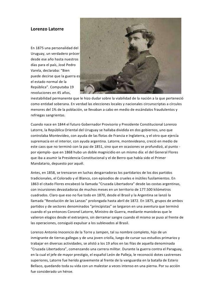 Lorenzo LatorreEn 1875 una personalidad delUruguay, un verdadero prócerdesde ese año hasta nuestrosdías para el país, José...