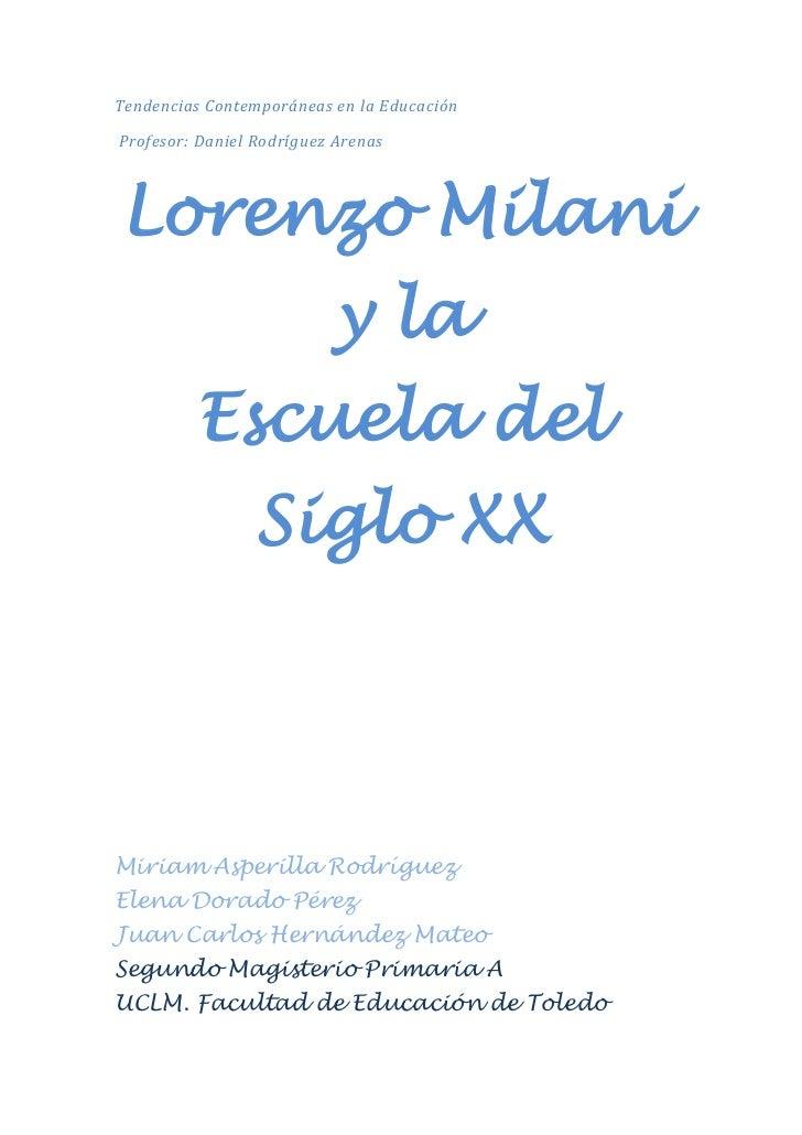Tendencias Contemporáneas en la Educación                    <br /> Profesor: Daniel Rodríguez Arenas<br />Lorenzo Milani ...