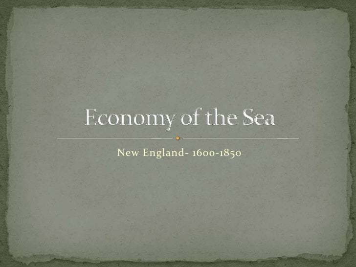 New England- 1600-1850