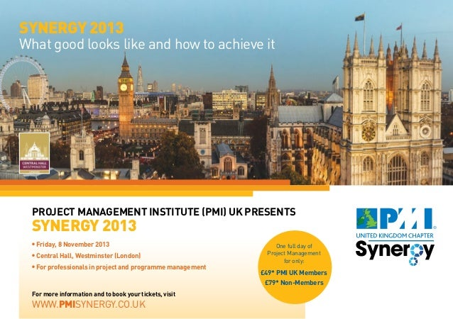 For more information and to book your tickets, visit www.pmisynergy.co.uk Project Management Institute (PMI) UK presents S...
