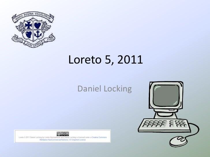 Loreto 5, 2011 Daniel Locking