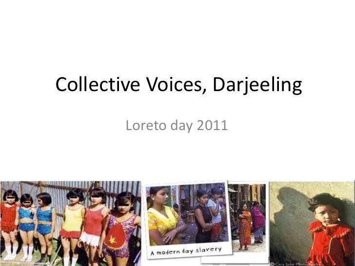 Collective Voices, Darjeeling<br />Loreto day 2011<br />