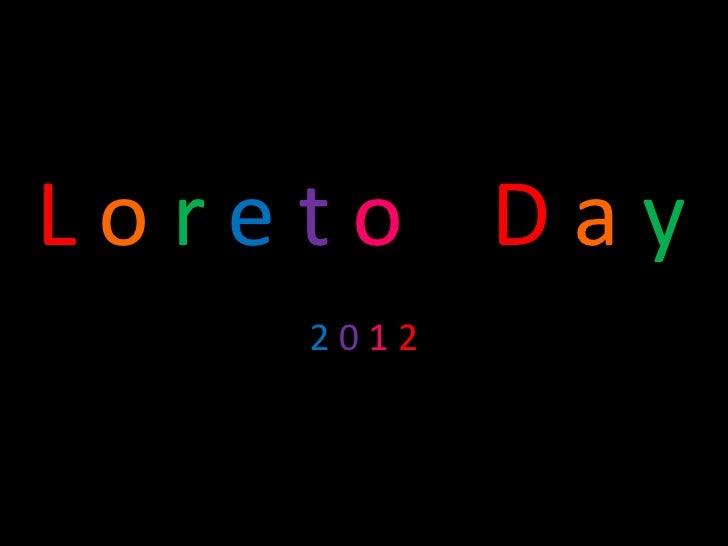 Loreto Day    2012