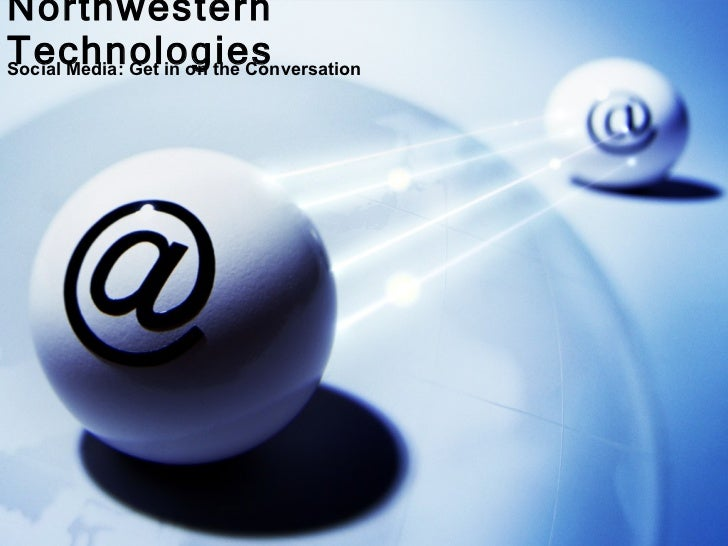 Northwestern Technologies Social Media: Get in on the Conversation