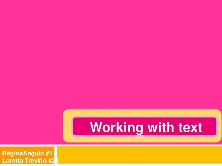 Working with textReginaAngulo #1Loretta Treviño #23