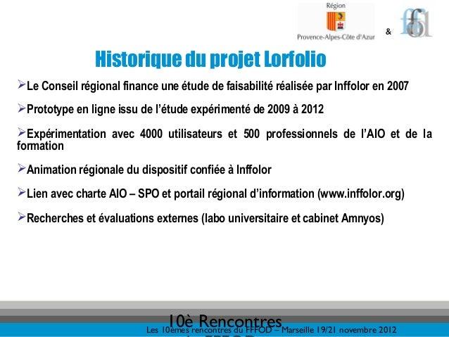 &                Historique du projet LorfolioLe Conseil régional finance une étude de faisabilité réalisée par Inffolor ...