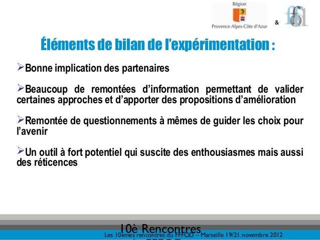 &     Éléments de bilan de l'expérimentation :Bonne implication des partenairesBeaucoup de remontées d'information perme...