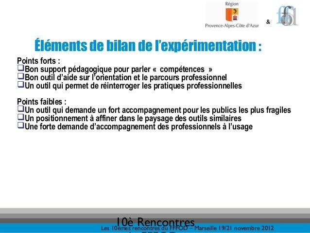 &     Éléments de bilan de l'expérimentation :Points forts :Bon support pédagogique pour parler «compétences»Bon outil...