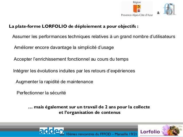 &La plate-forme LORFOLIO de déploiement a pour objectifs : Assumer les performances techniques relatives à un grand nombre...