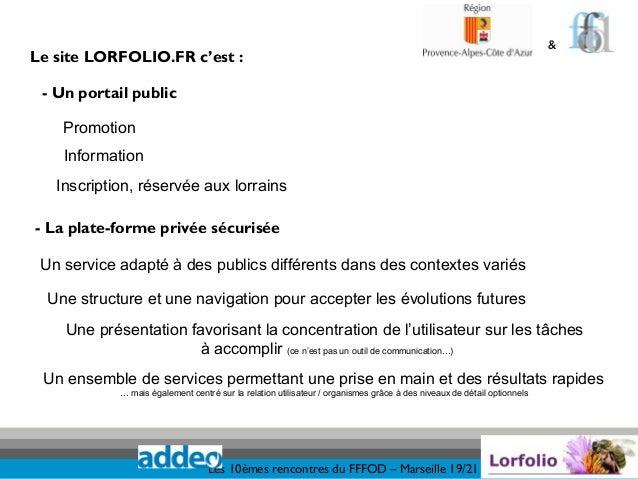 &Le site LORFOLIO.FR c'est : - Un portail public    Promotion    Information   Inscription, réservée aux lorrains- La plat...