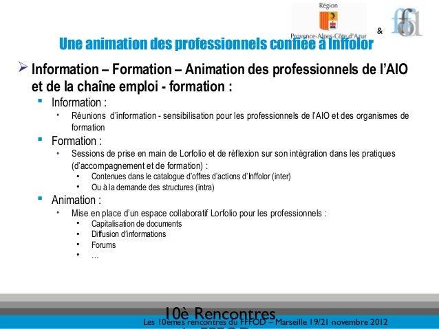 &       Une animation des professionnels confiée à Inffolor Information – Formation – Animation des professionnels de l'A...