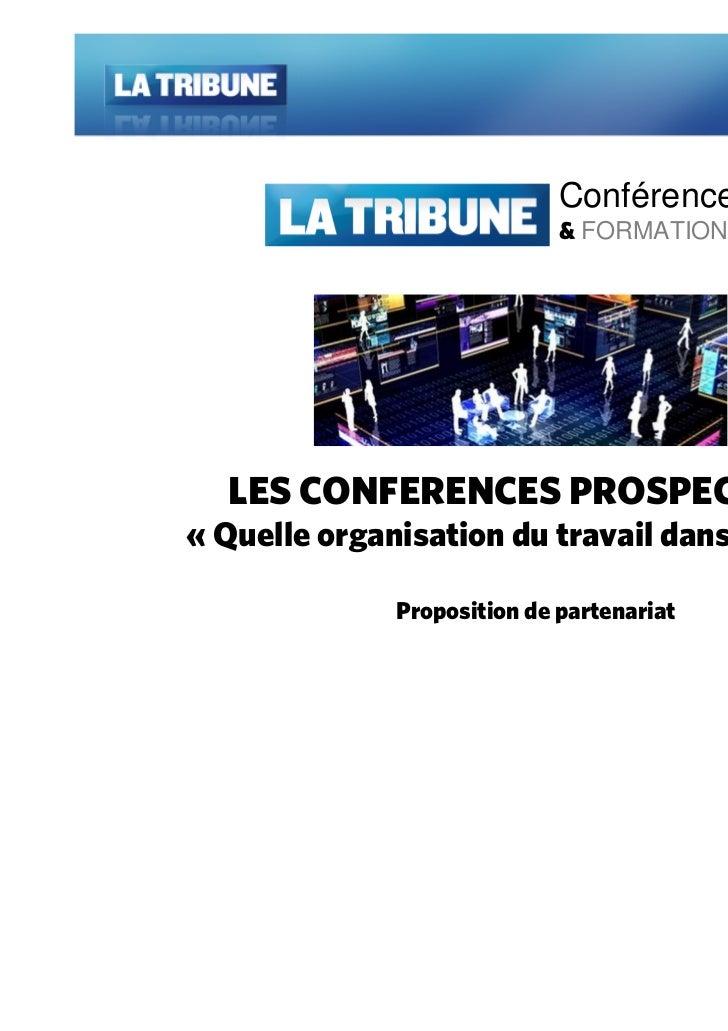 Conférences                             & FORMATIONS  LES CONFERENCES PROSPECTIVES« Quelle organisation du travail dans 10...