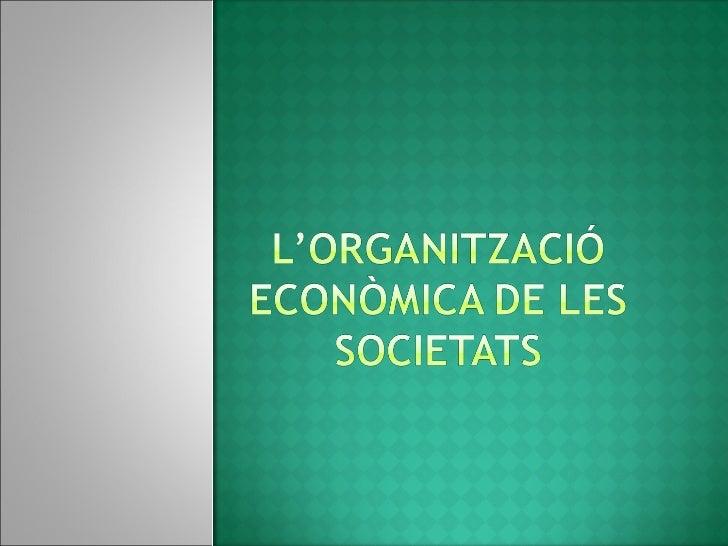  El funcionament de l'activitat econòmica. Els factors de producció. L'economia de mercat. Els agents econòmics i el m...