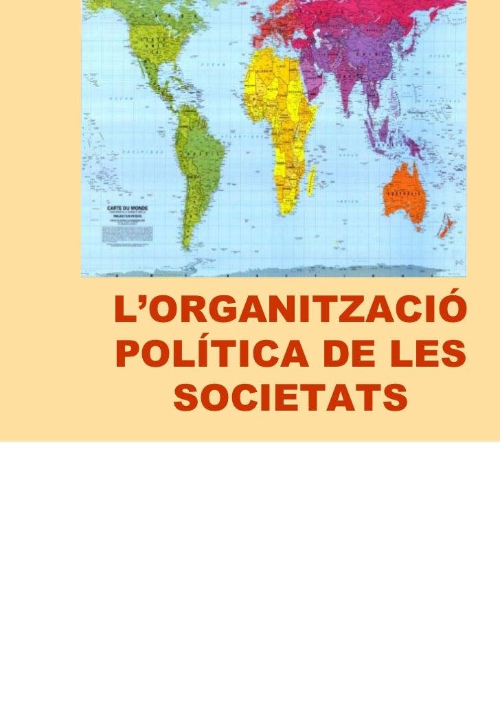 L'ORGANITZACIÓPOLÍTICA DE LES   SOCIETATS