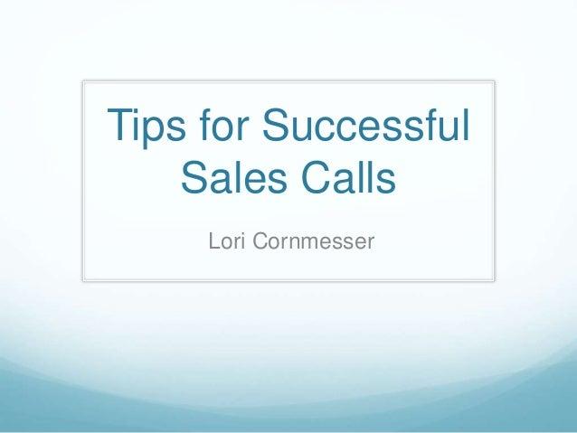 Tips for Successful Sales Calls Lori Cornmesser