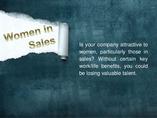 Is your company attractive to  women, particularly those in  sales? Without certain key  work/life benefits, you could  be...