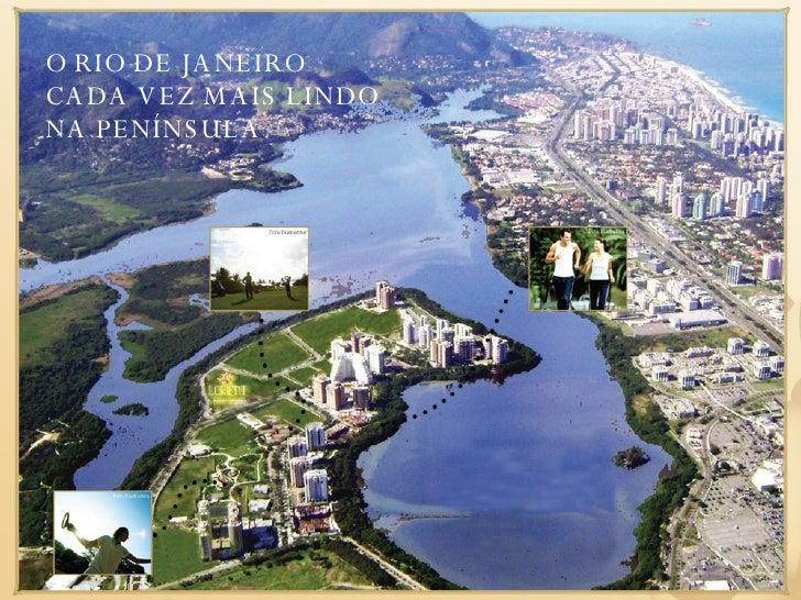O RIO DE JANEIRO CADA VEZ MAIS LINDO NA PENÍNSULA.