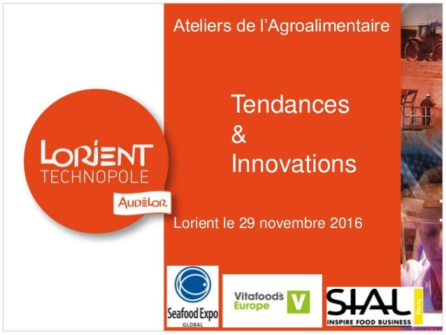 Ateliers de l'Agroalimentaire Tendances & Innovations Lorient le 29 novembre 2016