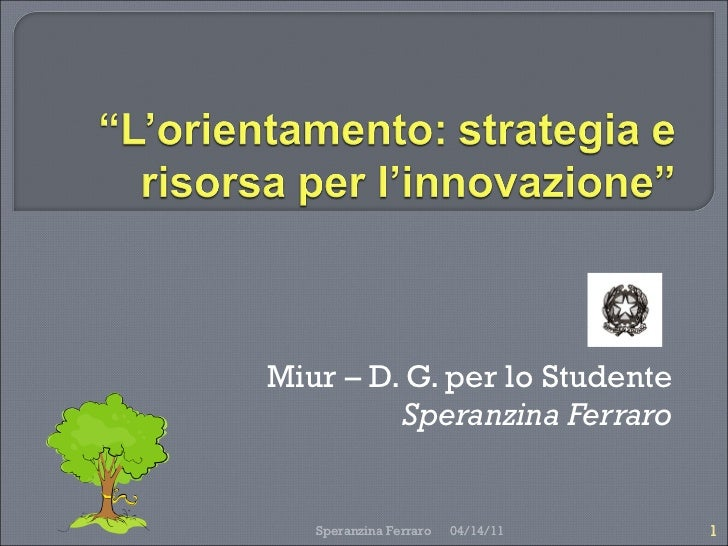 Miur – D. G. per lo Studente Speranzina Ferraro 04/14/11 Speranzina Ferraro 04/14/11 Speranzina Ferraro