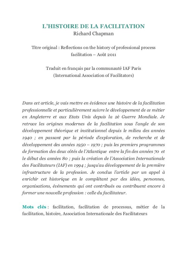 L'HISTOIRE DE LA FACILITATION Richard Chapman Titre original : Reflections on the history of professional process facilita...