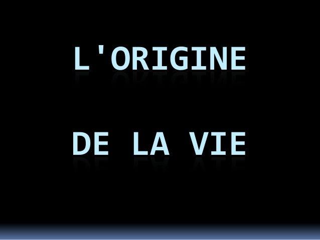 LORIGINEDE LA VIE