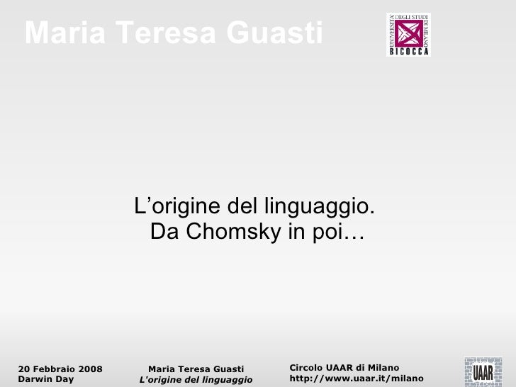 Maria Teresa Guasti L'origine del linguaggio.  Da Chomsky in poi…