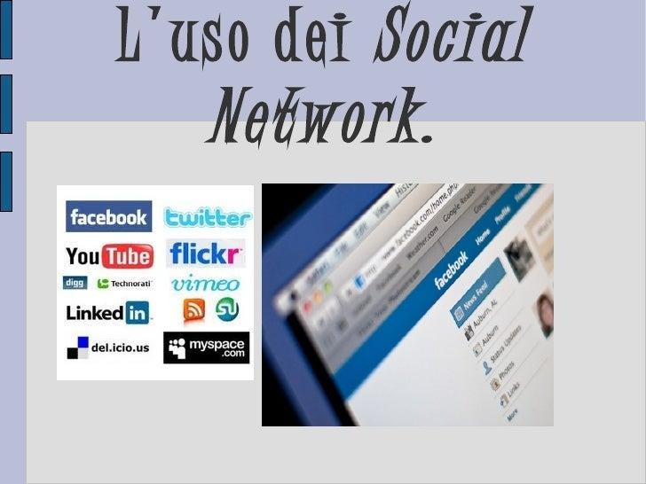 L'uso dei   Social Network.