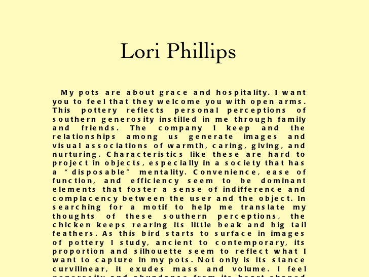 Lori Phillips My pots are about grace and hospitality. I want you to feel that they welcome you with open arms. This potte...