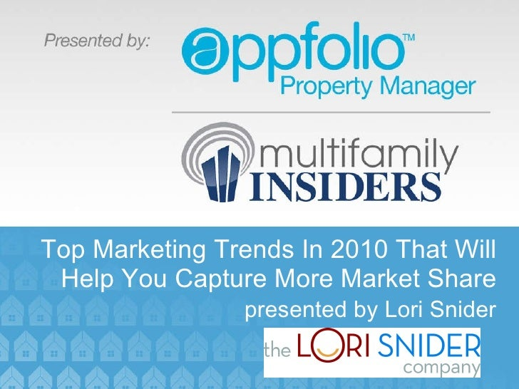 Top Marketing Trends In 2010 That Will Help You Capture More Market Share presented by Lori Snider