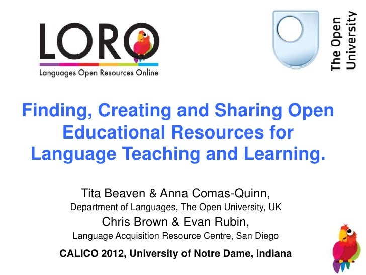 Finding, Creating and Sharing Open    Educational Resources for Language Teaching and Learning.        Tita Beaven & Anna ...