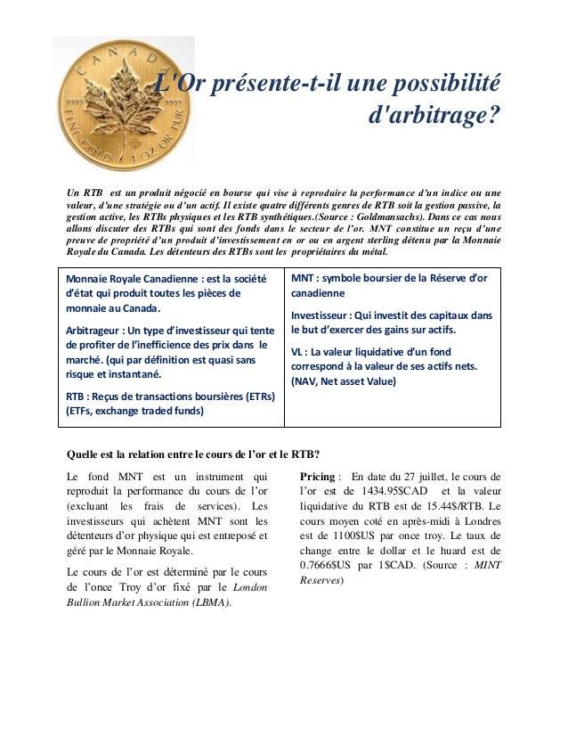 L'Or présente-t-il une possibilité d'arbitrage? Un RTB est un produit négocié en bourse qui vise à reproduire la performan...